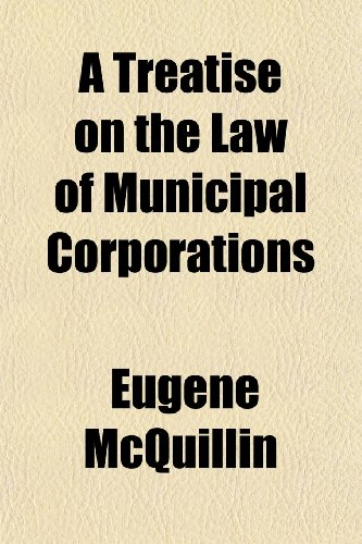 9781150328930: A Treatise on the Law of Municipal Corporations