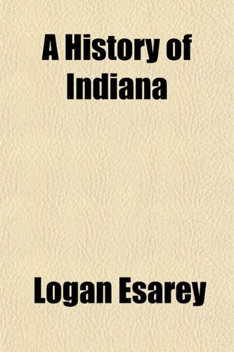 9781150329982: A History of Indiana