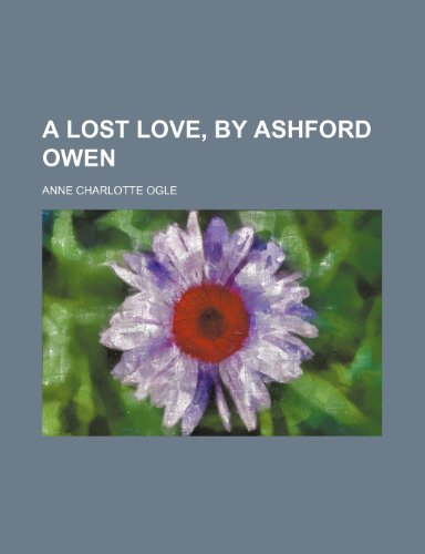 9781150330926: A Lost Love, by Ashford Owen