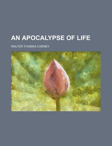 9781150333132: An apocalypse of life