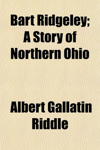 9781150335501: Bart Ridgeley; A Story of Northern Ohio