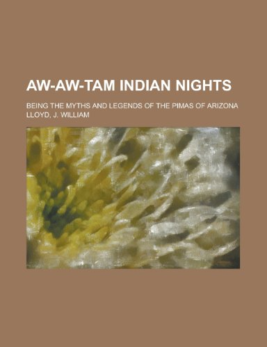 9781150336591: Aw-Aw-Tam Indian Nights; Being the Myths and Legends of the Pimas of Arizona