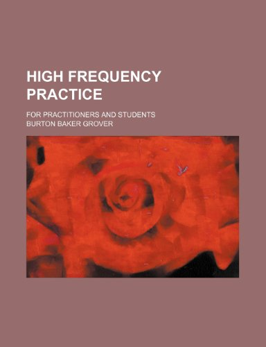 9781150349041: High Frequency Practice; For Practitioners and Students