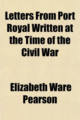 9781150355752: Letters From Port Royal Written at the Time of the Civil War
