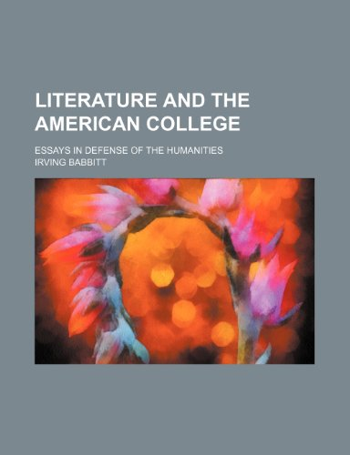 9781150357213: Literature and the American College; Essays in Defense of the Humanities