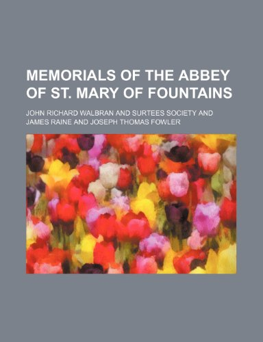 9781150360879: Memorials of the Abbey of St. Mary of Fountains (2; V. 67)