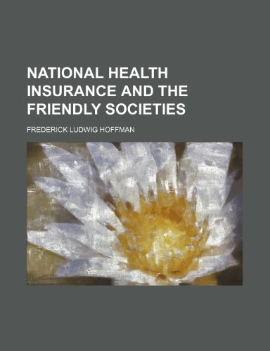 9781150363641: National Health Insurance and the Friendly Societies