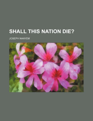 9781150379352: Shall This Nation Die?