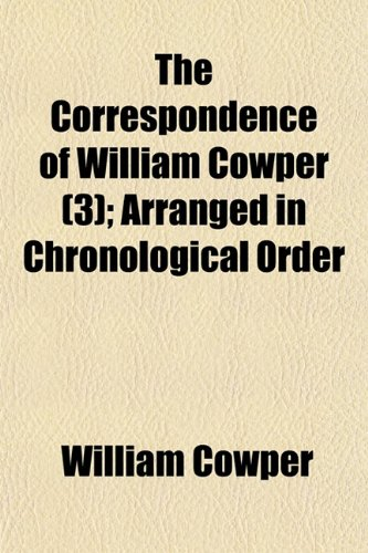 9781150386206: The Correspondence of William Cowper (3); Arranged in Chronological Order