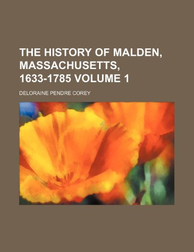 9781150388347: The history of Malden, Massachusetts, 1633-1785 Volume 1