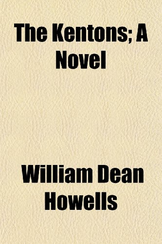 The Kentons; A Novel (1150390344) by Howells, William Dean