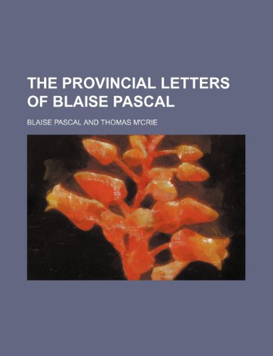 The Provincial Letters of Blaise Pascal (9781150395048) by Blaise Pascal