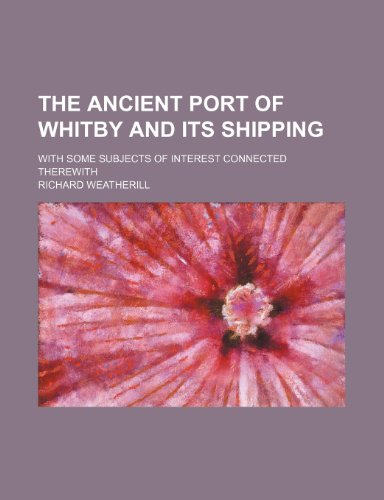 9781150400551: The Ancient Port of Whitby and Its Shipping; With Some Subjects of Interest Connected Therewith