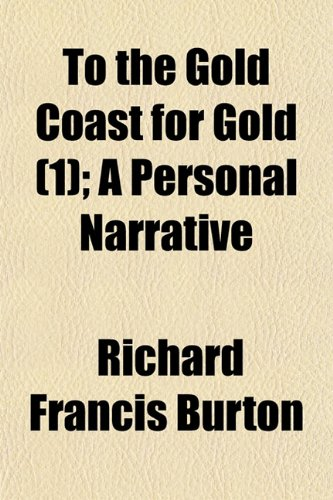9781150412493: To the Gold Coast for Gold (Volume 1); A Personal Narrative