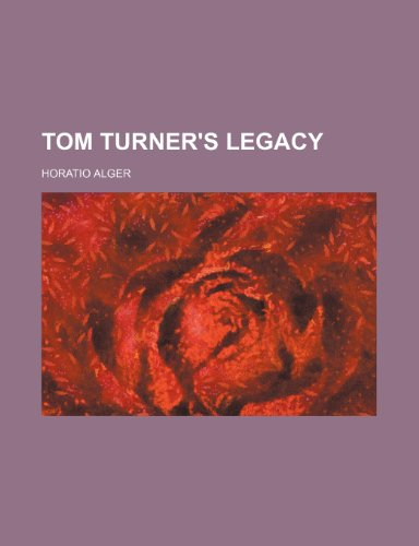 Tom Turner's Legacy (115041264X) by Alger, Horatio