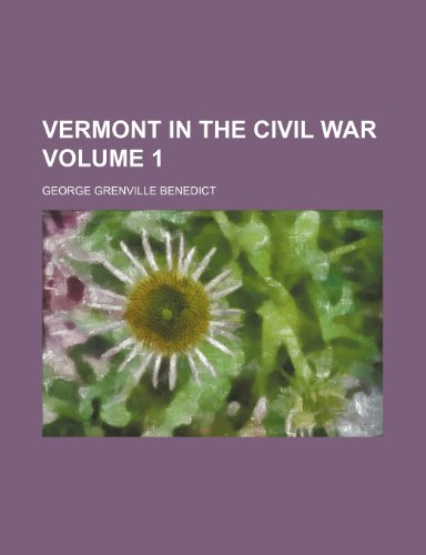 9781150414121: Vermont in the civil war Volume 1