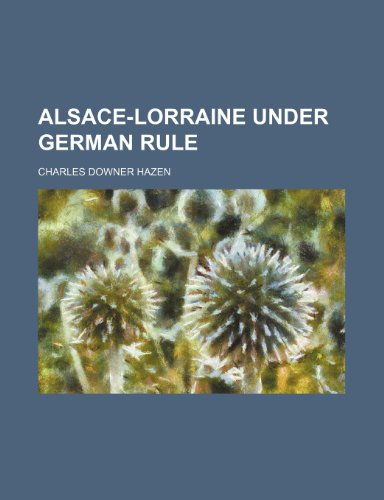 9781150426919: Alsace-Lorraine Under German Rule