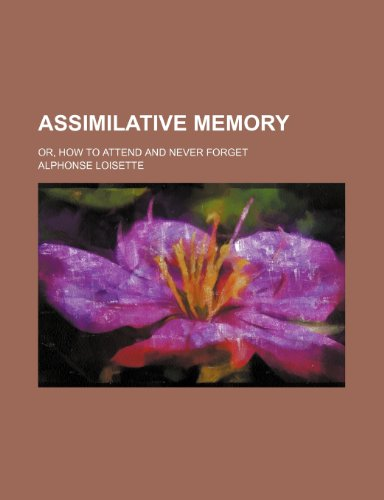 9781150429842: Assimilative memory; or, How to attend and never forget