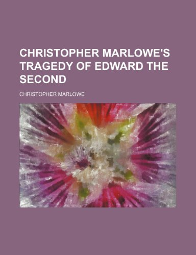 9781150435157: Christopher Marlowe's tragedy of Edward the Second
