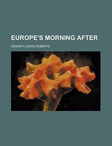 Europe's Morning After (1150440066) by Roberts, Kenneth Lewis