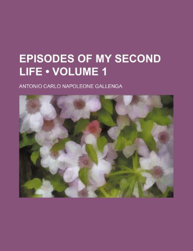 9781150440519: Episodes of My Second Life (Volume 1)