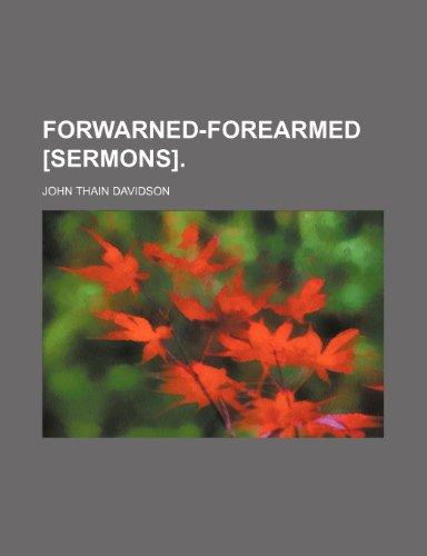 9781150442162: Forwarned-Forearmed [Sermons].