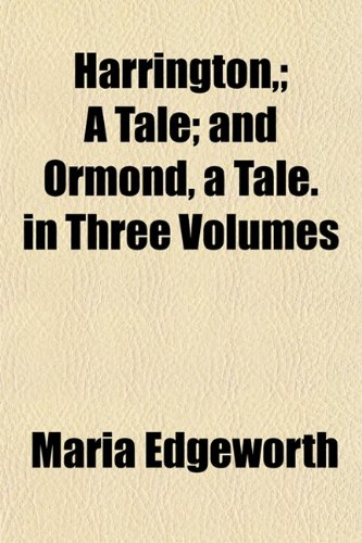 Harrington, (Volume 2); A Tale and Ormond, a Tale. in Three Volumes (1150445637) by Edgeworth, Maria