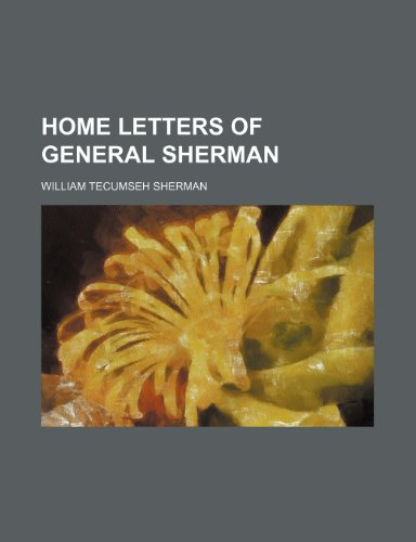 Home Letters of General Sherman (1150448083) by William Tecumseh Sherman