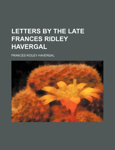 9781150455537: Letters by the late Frances Ridley Havergal
