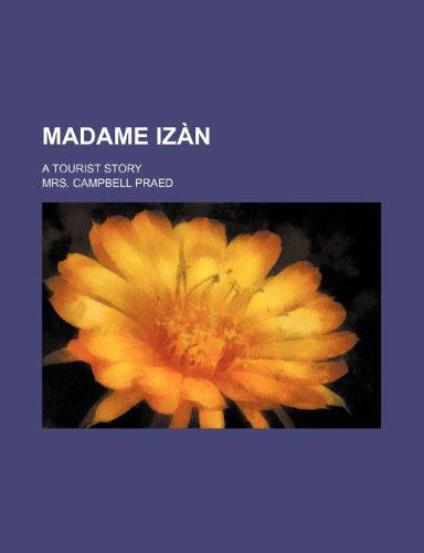 9781150458194: Madame Izàn; a tourist story