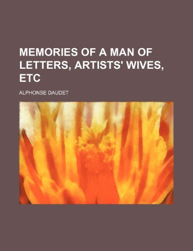 Memories of a man of letters, Artists' wives, etc (1150461586) by Alphonse Daudet