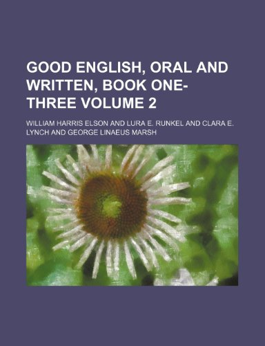 9781150473081: good english, oral and written, book one-three volume 2
