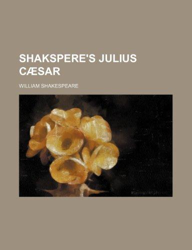 Shakspere's Julius Cæsar (9781150483486) by William Shakespeare