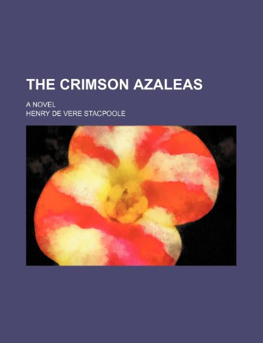 9781150492846: The Crimson Azaleas; A Novel