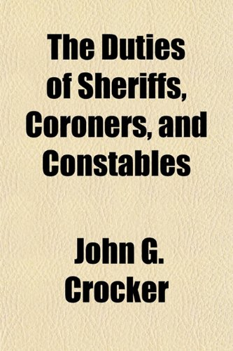 9781150492952: The Duties of Sheriffs, Coroners, and Constables