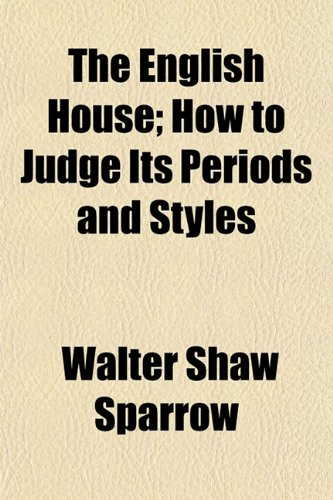 9781150493515: The English House; How to Judge Its Periods and Styles