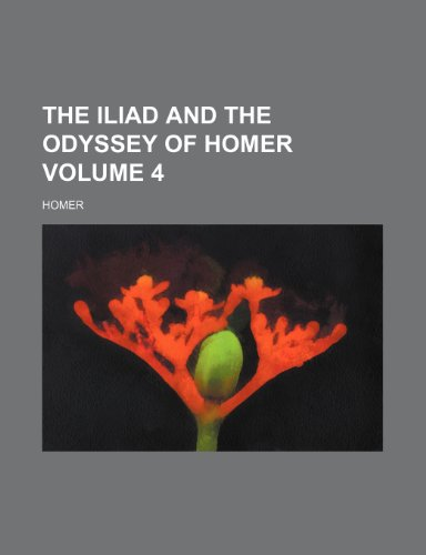 9781150496578: The Iliad and the Odyssey of Homer Volume 4