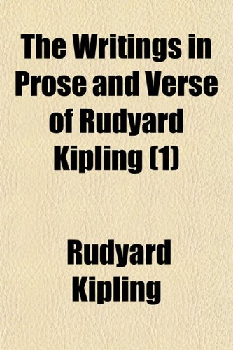 The Writings in Prose and Verse of Rudyard Kipling (Volume 1) (9781150508981) by Kipling, Rudyard