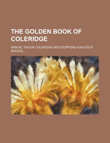 The Golden Book of Coleridge (9781150513671) by Samuel Taylor Coleridge