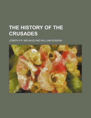 9781150515095: The History of the Crusades (Volume 3)