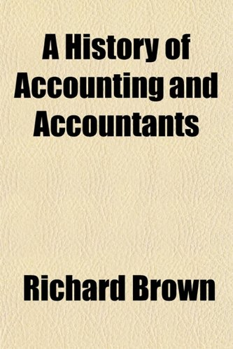 9781150535307: A History of Accounting and Accountants