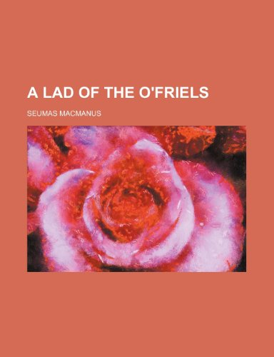9781150535987: A Lad of the O'Friels