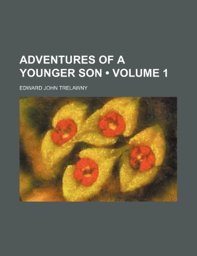9781150538414: Adventures of a Younger Son (Volume 1)