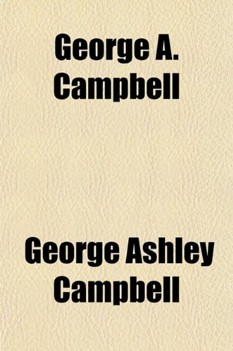9781150555176: George A. Campbell