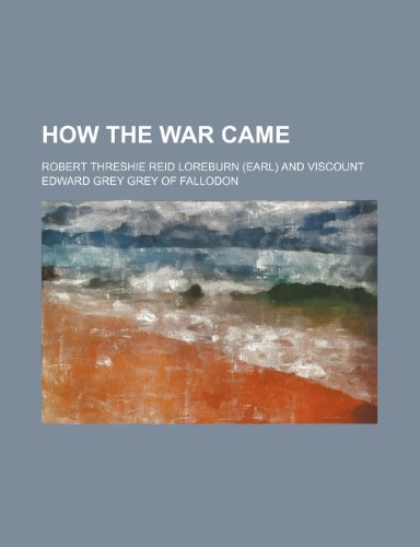 9781150559501: How the War Came