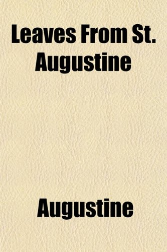 Leaves From St. Augustine (1150564695) by Augustine