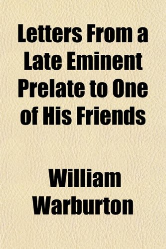 9781150566332: Letters From a Late Eminent Prelate to One of His Friends