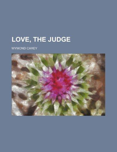 9781150569371: Love, the Judge