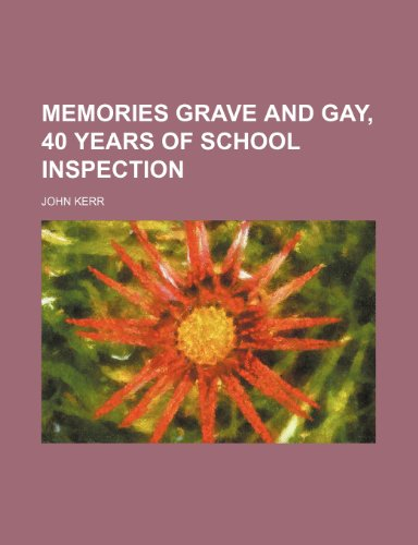 9781150573880: Memories Grave and Gay, 40 Years of School Inspection