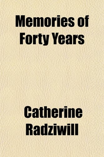 9781150573903: Memories of Forty Years